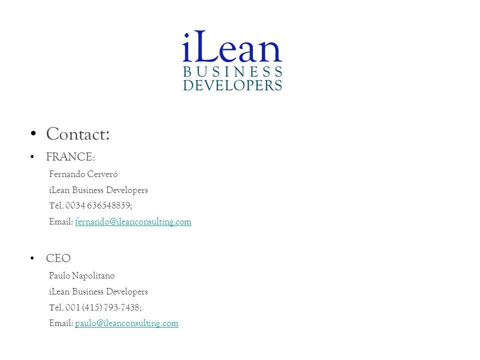Contact : FRANCE: Fernando Cerveró iLean Business Developers Т él. 0034 636548839; Email: fernando@ileanconsulting.comfernando@ileanconsulting.com CEO