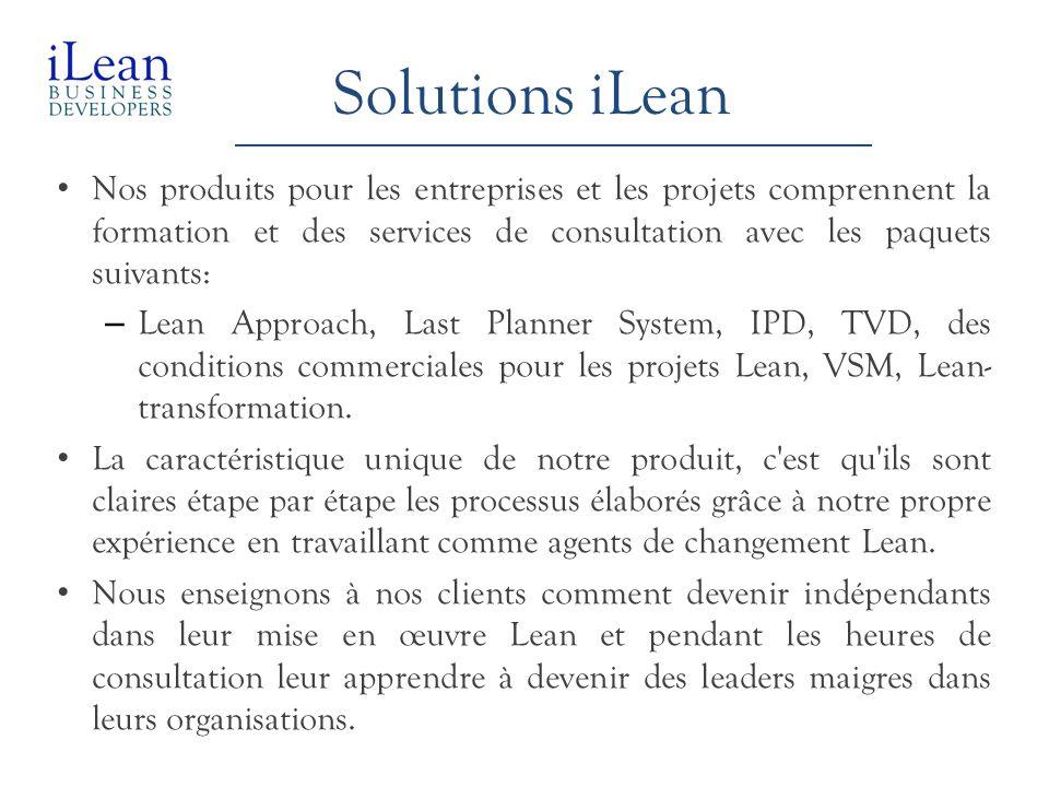 Solutions iLean Nos produits pour les entreprises et les projets comprennent la formation et des services de consultation avec les paquets suivants: –