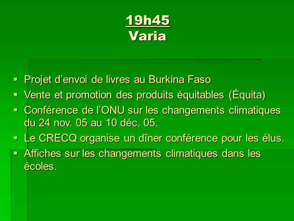 19h45 Varia Projet denvoi de livres au Burkina Faso Projet denvoi de livres au Burkina Faso Vente et promotion des produits équitables (Équita) Vente et promotion des produits équitables (Équita) Conférence de lONU sur les changements climatiques du 24 nov.