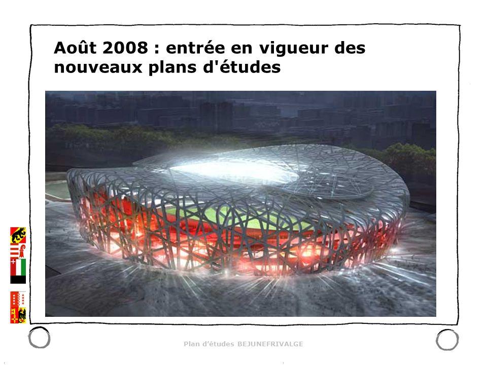 Plan détudes BEJUNEFRIVALGE Août 2008 : entrée en vigueur des nouveaux plans d'études