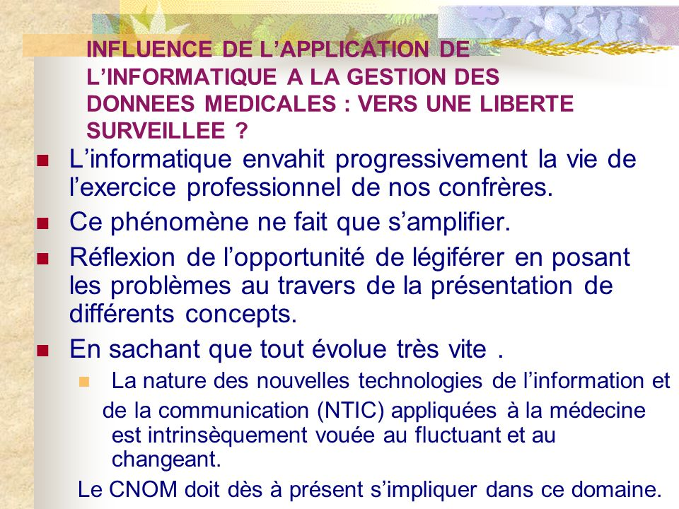 INFLUENCE DE LAPPLICATION DE LINFORMATIQUE A LA GESTION DES DONNEES MEDICALES : VERS UNE LIBERTE SURVEILLEE ? Linformatique envahit progressivement la