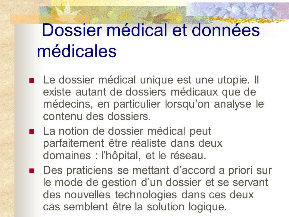 Dossier médical et données médicales Le dossier médical unique est une utopie.