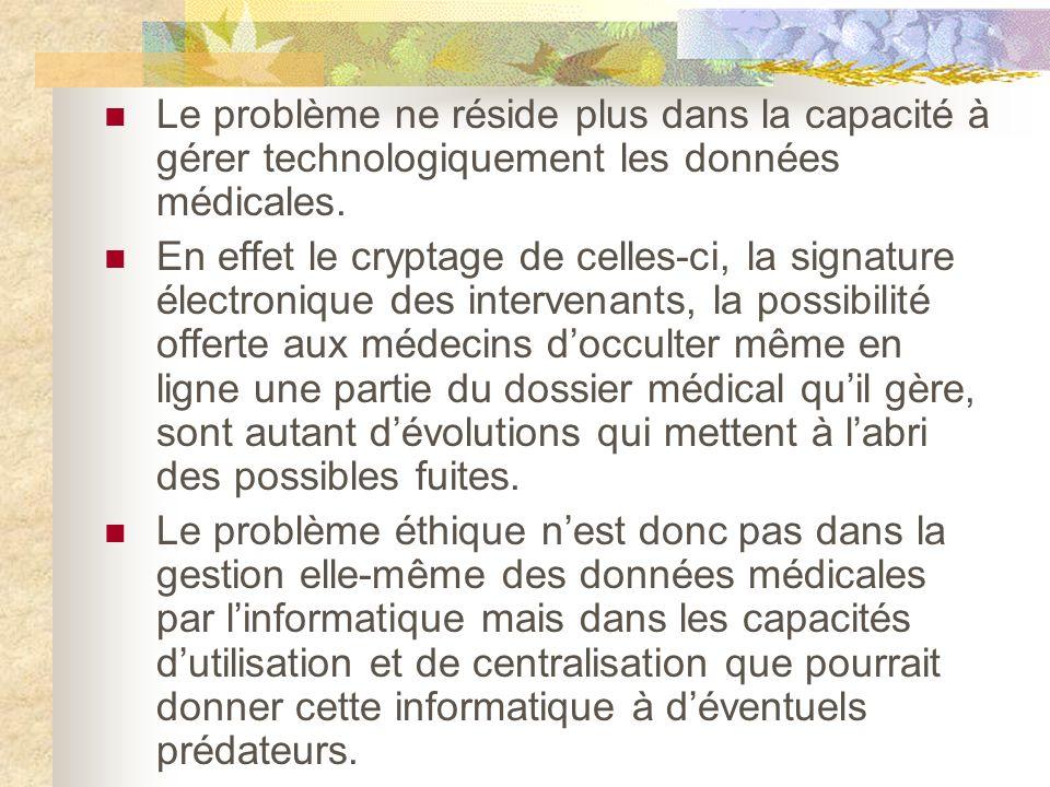 Le problème ne réside plus dans la capacité à gérer technologiquement les données médicales.