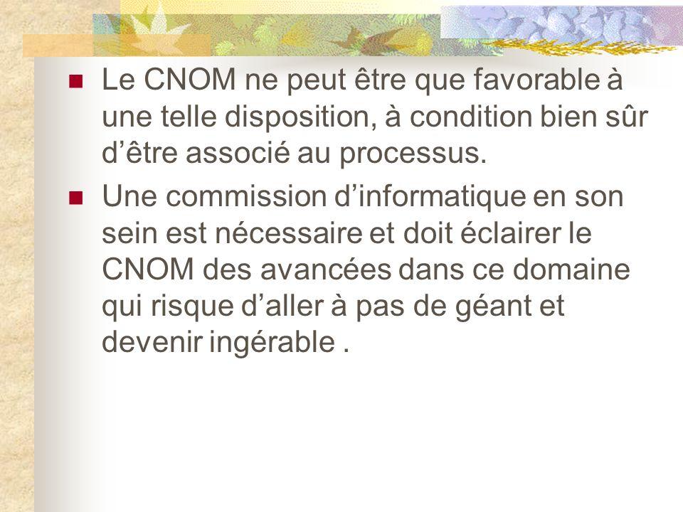 Le CNOM ne peut être que favorable à une telle disposition, à condition bien sûr dêtre associé au processus.