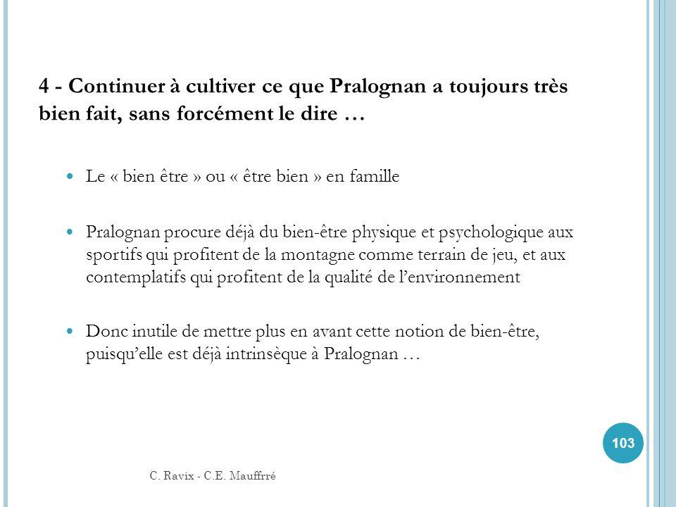 4 - Continuer à cultiver ce que Pralognan a toujours très bien fait, sans forcément le dire … Le « bien être » ou « être bien » en famille Pralognan p