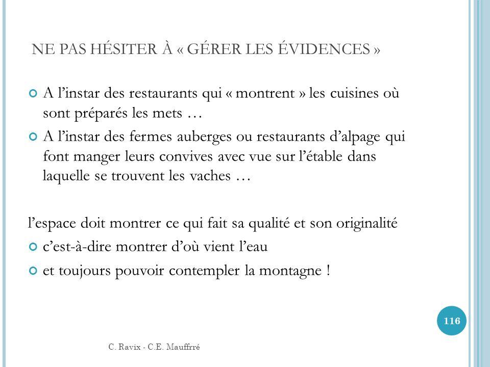 NE PAS HÉSITER À « GÉRER LES ÉVIDENCES » A linstar des restaurants qui « montrent » les cuisines où sont préparés les mets … A linstar des fermes aube