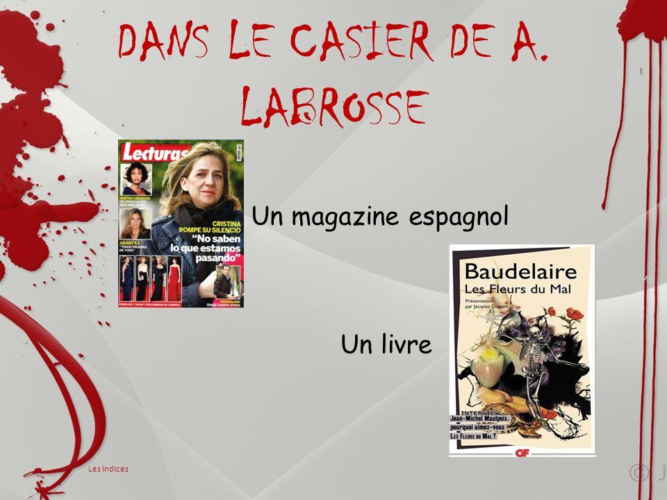 DANS LE CASIER DE A. LABROSSE Un livre Un magazine espagnol Les indices