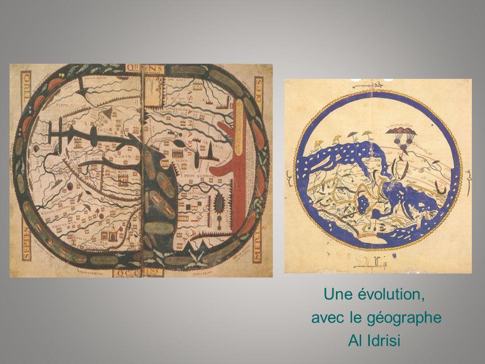 Une évolution, avec le géographe Al Idrisi