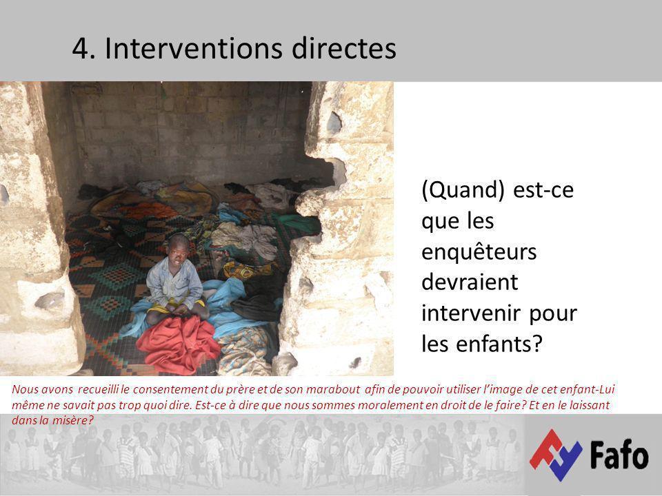 4. Interventions directes (Quand) est-ce que les enquêteurs devraient intervenir pour les enfants? Nous avons recueilli le consentement du prère et de