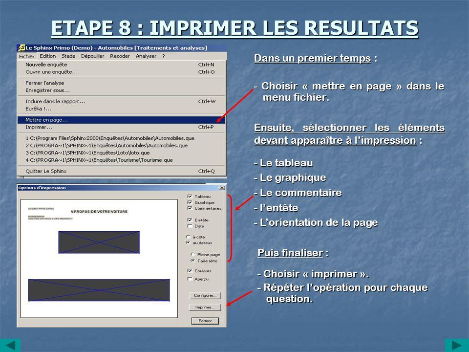 ETAPE 8 : IMPRIMER LES RESULTATS Dans un premier temps : - Choisir « mettre en page » dans le menu fichier. Ensuite, sélectionner les éléments devant