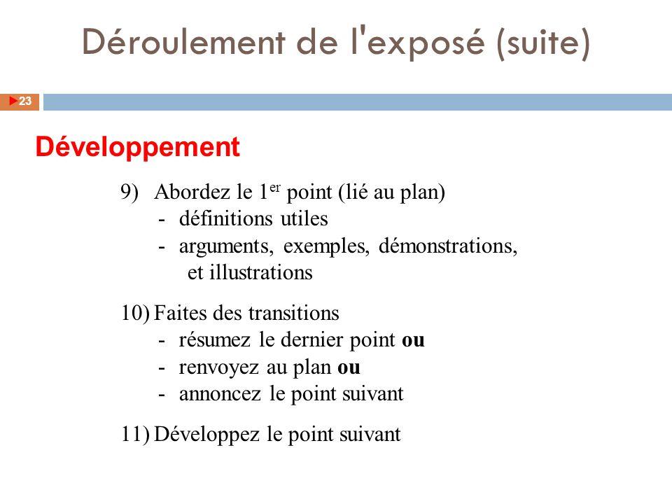9)Abordez le 1 er point (lié au plan) -définitions utiles -arguments, exemples, démonstrations, et illustrations 10)Faites des transitions -résumez le