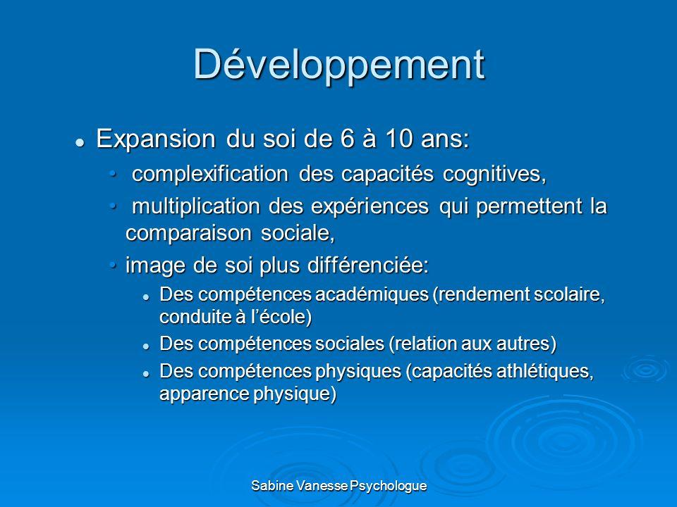 Développement Expansion du soi de 6 à 10 ans: Expansion du soi de 6 à 10 ans: complexification des capacités cognitives, complexification des capacité