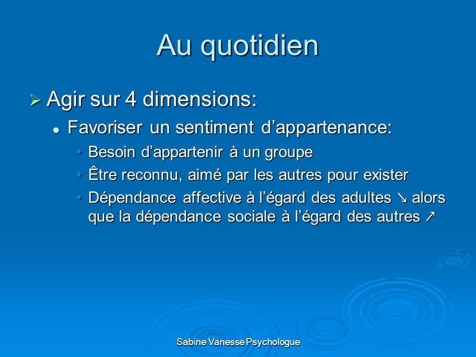 Au quotidien Agir sur 4 dimensions: Agir sur 4 dimensions: Favoriser un sentiment dappartenance: Favoriser un sentiment dappartenance: Besoin dapparte
