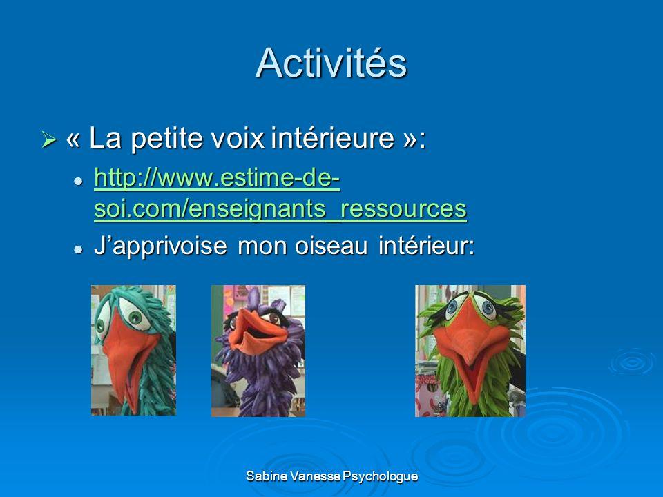Activités « La petite voix intérieure »: « La petite voix intérieure »: http://www.estime-de- soi.com/enseignants_ressources http://www.estime-de- soi