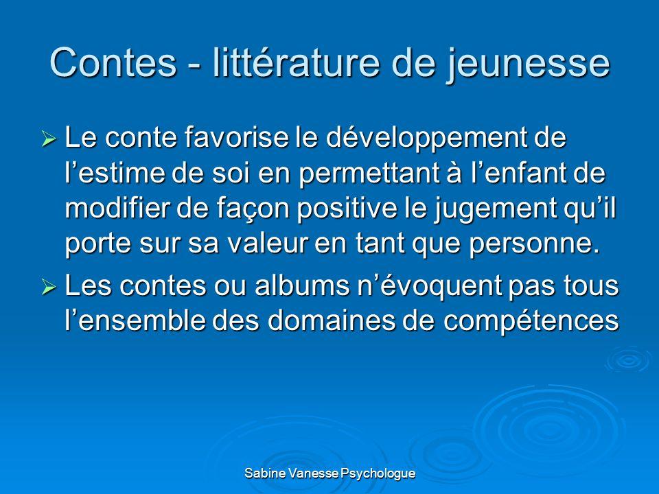 Contes - littérature de jeunesse Le conte favorise le développement de lestime de soi en permettant à lenfant de modifier de façon positive le jugemen