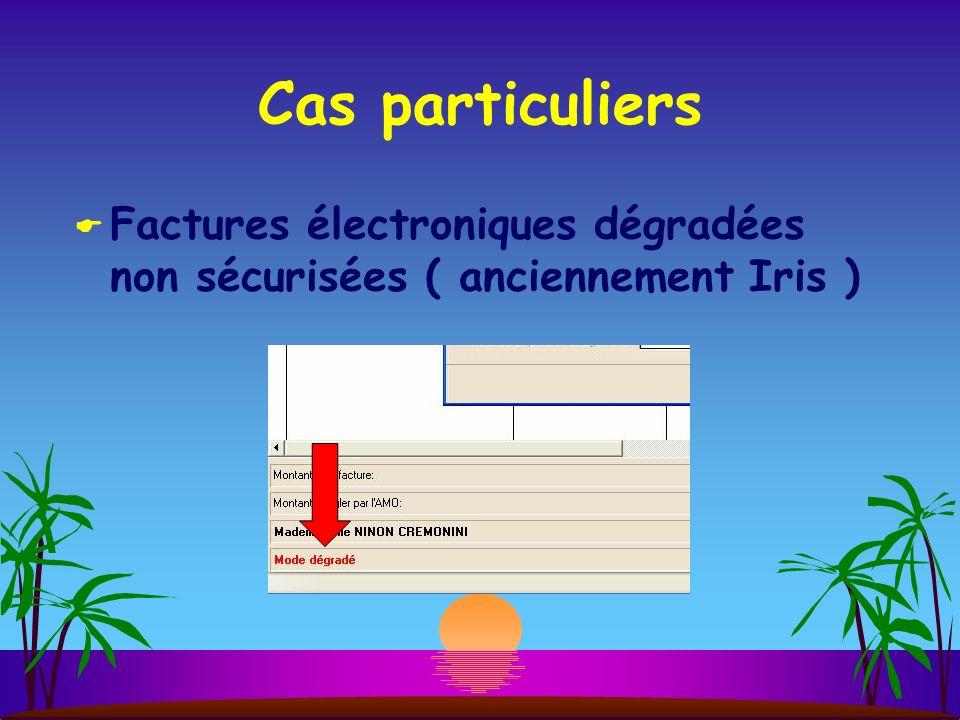 Cas particuliers Factures électroniques dégradées non sécurisées ( anciennement Iris )