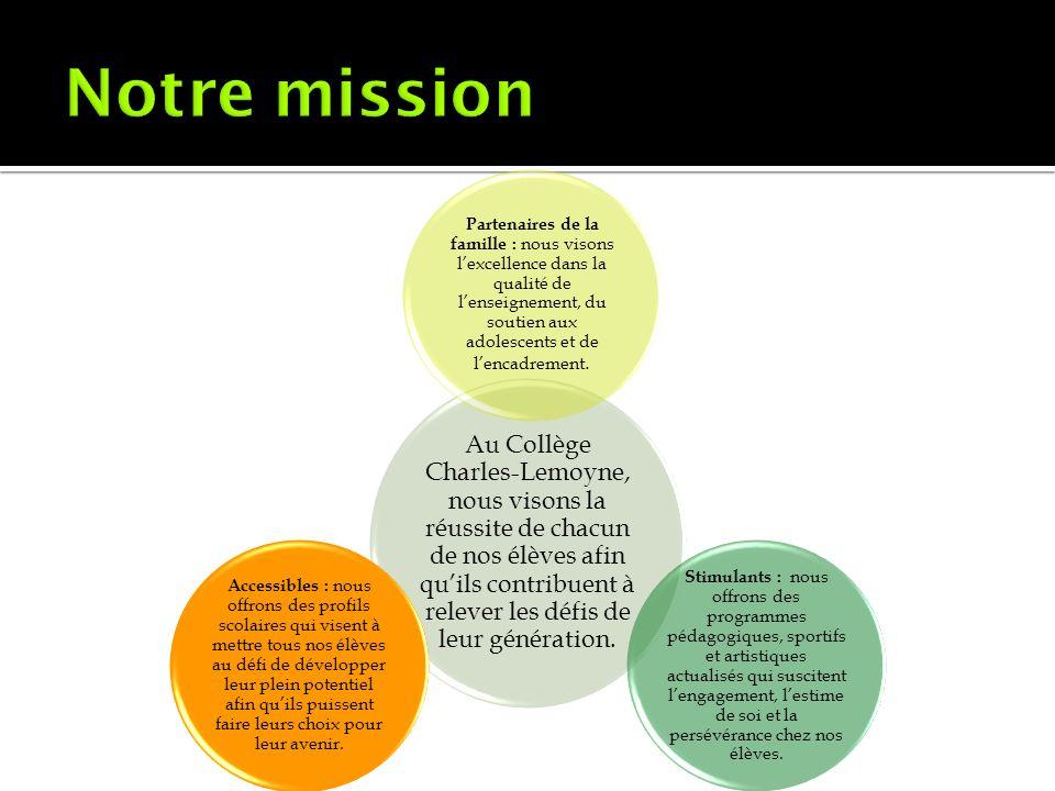 Au Collège Charles-Lemoyne, nous visons la réussite de chacun de nos élèves afin quils contribuent à relever les défis de leur génération. Partenaires