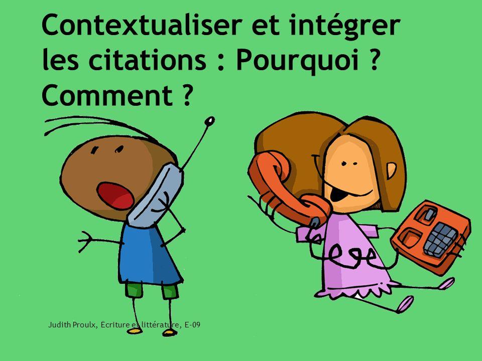Judith Proulx, Écriture et littérature, E-09 Contextualiser et intégrer les citations : Pourquoi ? Comment ?