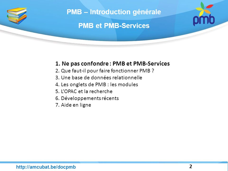 PMB – Introduction générale 2 http://amcubat.be/docpmb 1.