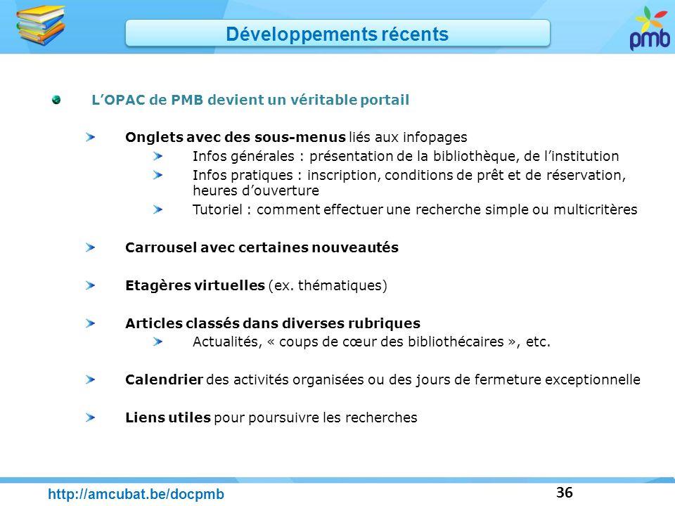 36 LOPAC de PMB devient un véritable portail Onglets avec des sous-menus liés aux infopages Infos générales : présentation de la bibliothèque, de lins