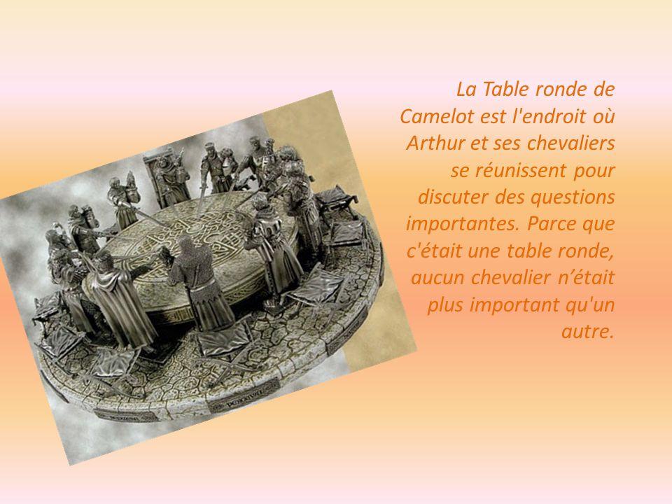 La Table ronde de Camelot est l'endroit où Arthur et ses chevaliers se réunissent pour discuter des questions importantes. Parce que c'était une table