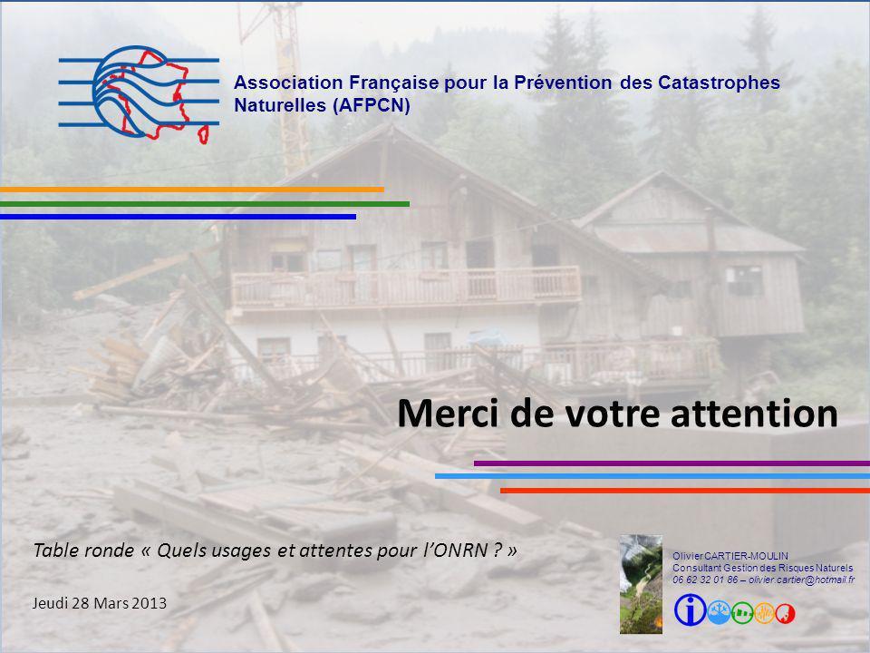 Olivier CARTIER-MOULIN - Consultant Gestion des Risques Naturels - 06 62 32 01 86 - olivier.cartier@hotmail.fr Association Française pour la Préventio