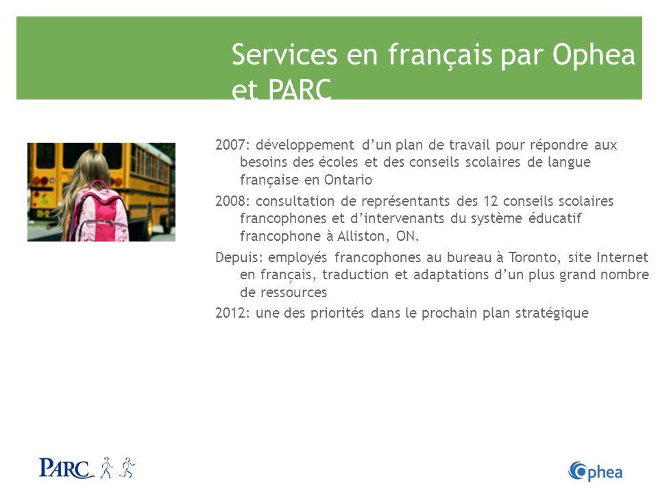 Services en français par Ophea et PARC 2007: développement dun plan de travail pour répondre aux besoins des écoles et des conseils scolaires de langu
