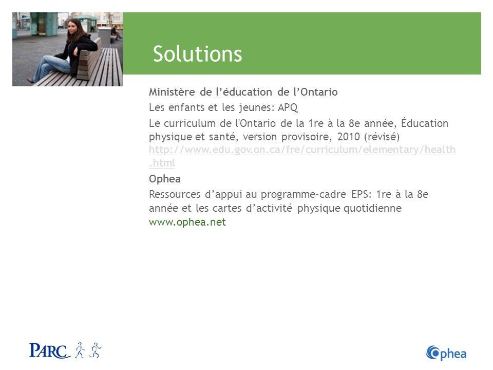 Solutions Ministère de léducation de lOntario Les enfants et les jeunes: APQ Le curriculum de l'Ontario de la 1re à la 8e année, Éducation physique et