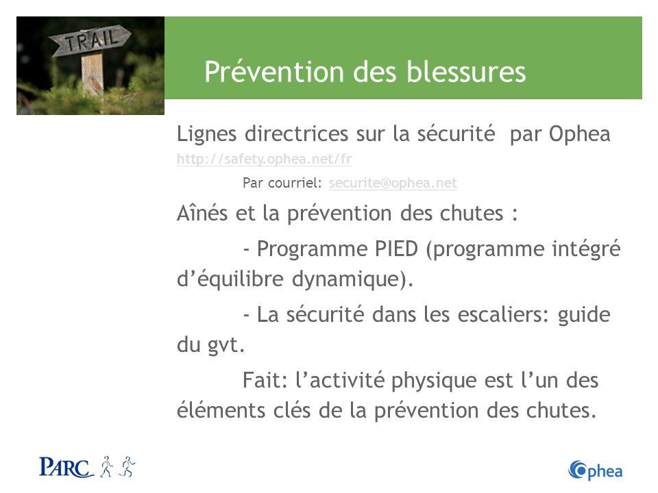 Prévention des blessures Lignes directrices sur la sécurité par Ophea http://safety.ophea.net/fr http://safety.ophea.net/fr Par courriel: securite@oph