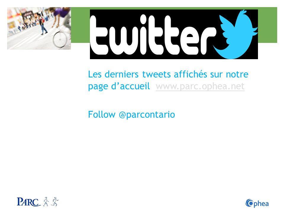 Les derniers tweets affichés sur notre page daccueil www.parc.ophea.netwww.parc.ophea.net Follow @parcontario