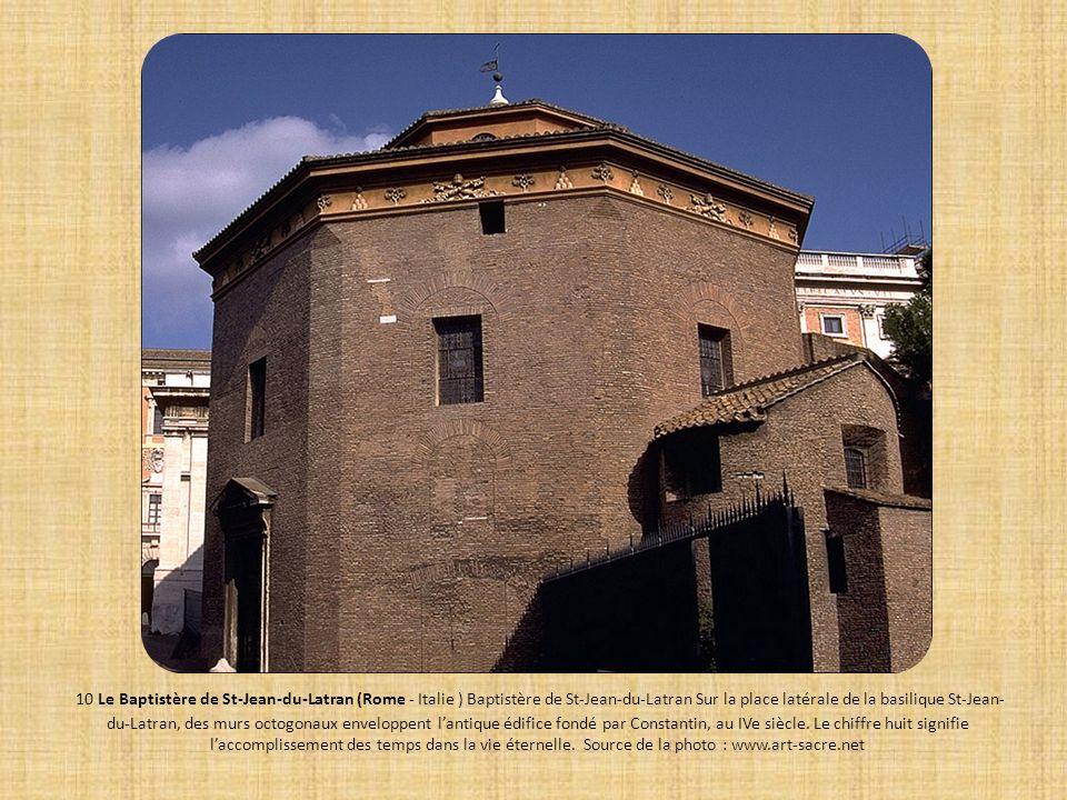 10 Le Baptistère de St-Jean-du-Latran (Rome - Italie ) Baptistère de St-Jean-du-Latran Sur la place latérale de la basilique St-Jean- du-Latran, des m