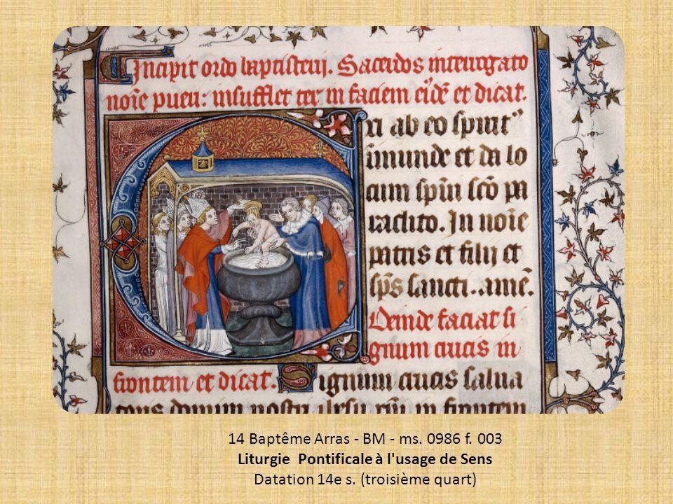 14 Baptême Arras - BM - ms. 0986 f. 003 Liturgie Pontificale à l'usage de Sens Datation 14e s. (troisième quart)