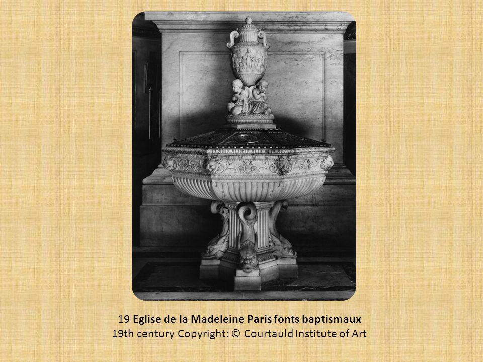 19 Eglise de la Madeleine Paris fonts baptismaux 19th century Copyright: © Courtauld Institute of Art