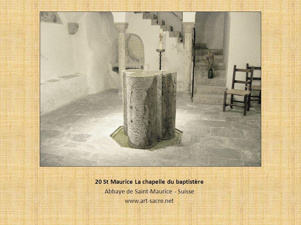 20 St Maurice La chapelle du baptistère Abbaye de Saint-Maurice - Suisse www.art-sacre.net
