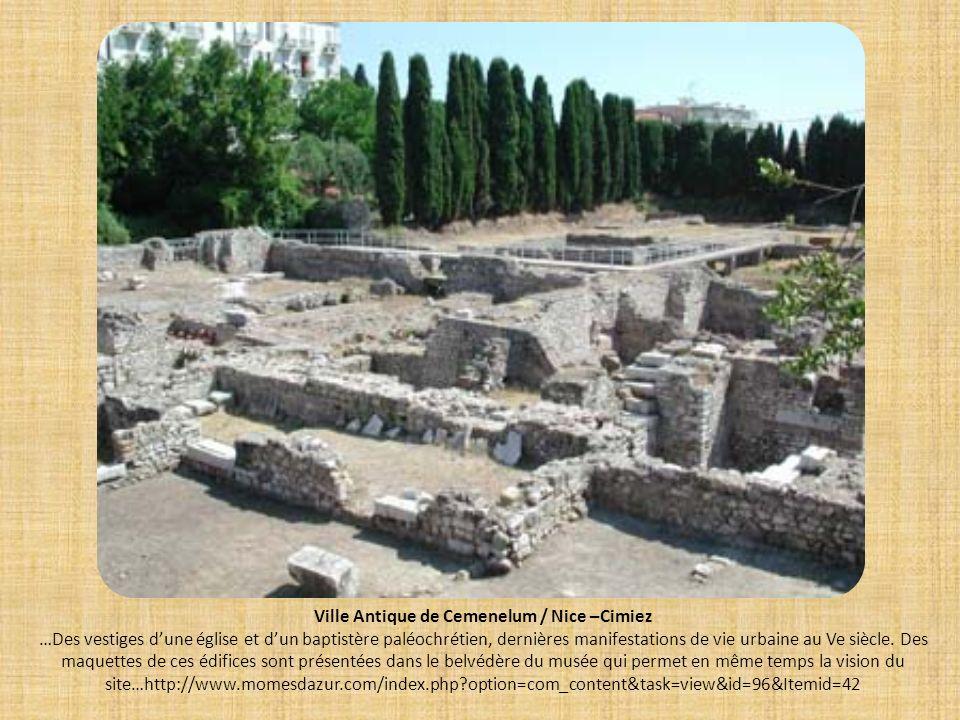 Ville Antique de Cemenelum / Nice –Cimiez …Des vestiges dune église et dun baptistère paléochrétien, dernières manifestations de vie urbaine au Ve siè