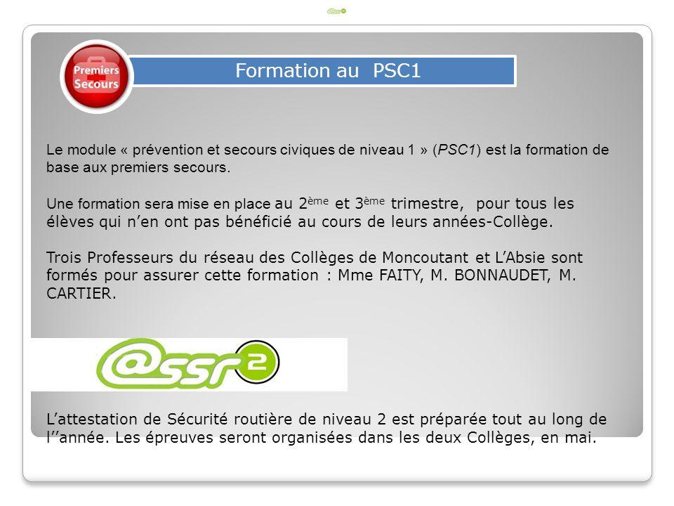 Formation au PSC1 Le module « prévention et secours civiques de niveau 1 » (PSC1) est la formation de base aux premiers secours. Une formation sera mi