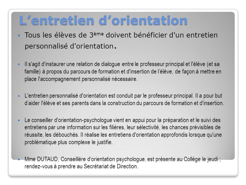 Lentretien dorientation Tous les élèves de 3 ème doivent bénéficier d un entretien personnalisé d orientation.