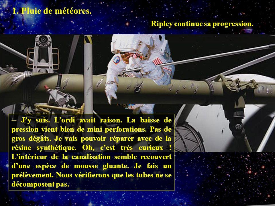 1. Pluie de météores. Ripley continue sa progression.
