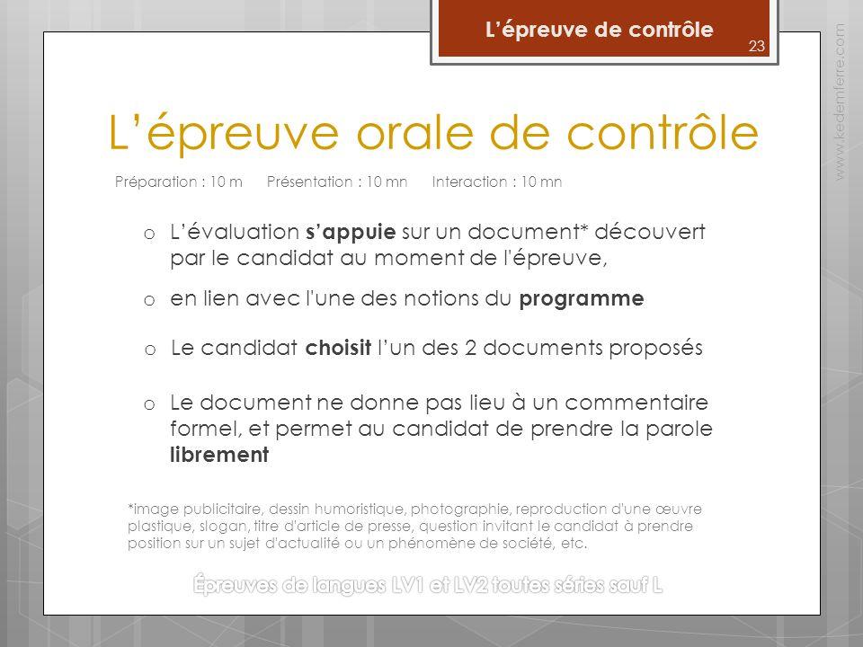 Lépreuve orale de contrôle www.kedemferre.com 23 Préparation : 10 m Présentation : 10 mn Interaction : 10 mn o Lévaluation sappuie sur un document* dé