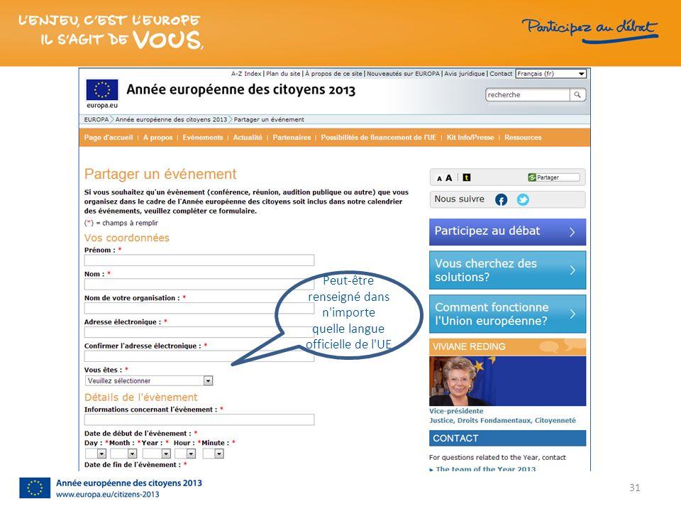 Peut-être renseigné dans n'importe quelle langue officielle de l'UE 31