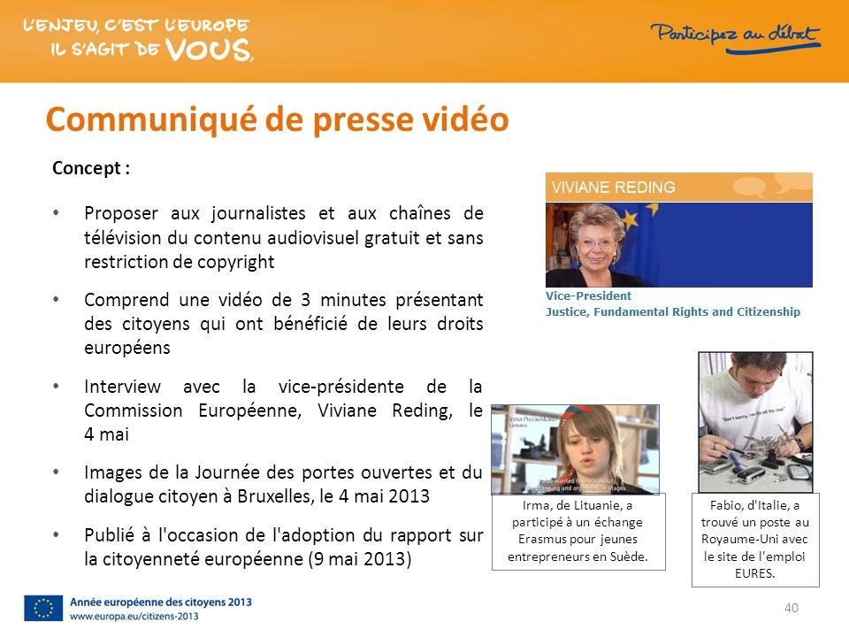 Communiqué de presse vidéo 40 Concept : Proposer aux journalistes et aux chaînes de télévision du contenu audiovisuel gratuit et sans restriction de c