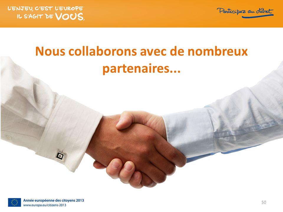 Nous collaborons avec de nombreux partenaires... 50