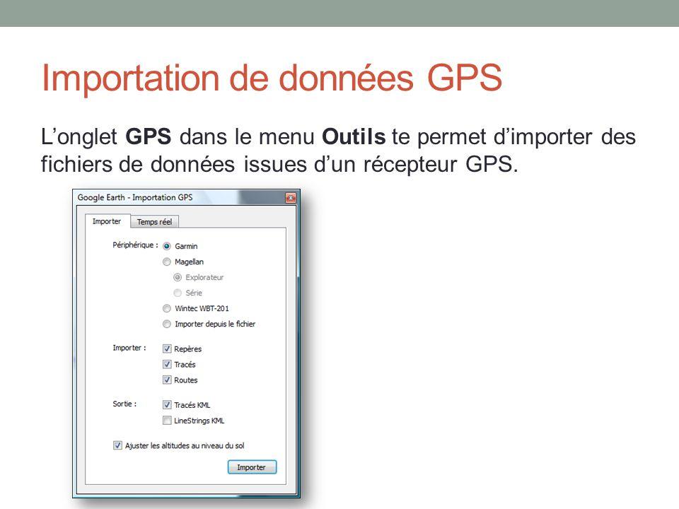 Importation de données GPS Longlet GPS dans le menu Outils te permet dimporter des fichiers de données issues dun récepteur GPS.