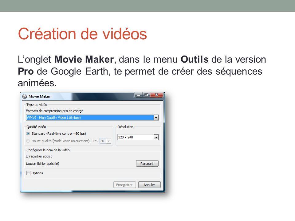 Création de vidéos Longlet Movie Maker, dans le menu Outils de la version Pro de Google Earth, te permet de créer des séquences animées.