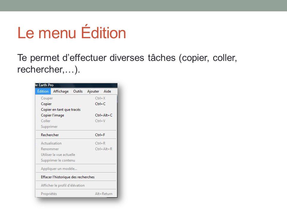 Le menu Édition Te permet deffectuer diverses tâches (copier, coller, rechercher,…).