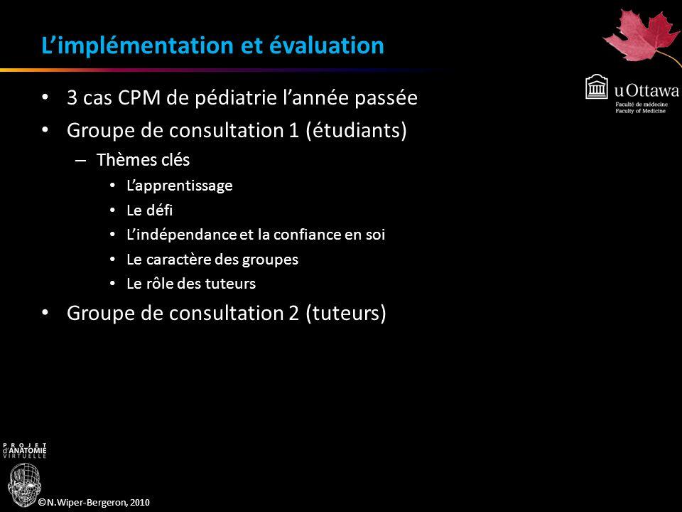 ©N.Wiper-Bergeron, 2010 Limplémentation et évaluation 3 cas CPM de pédiatrie lannée passée Groupe de consultation 1 (étudiants) – Thèmes clés Lapprent