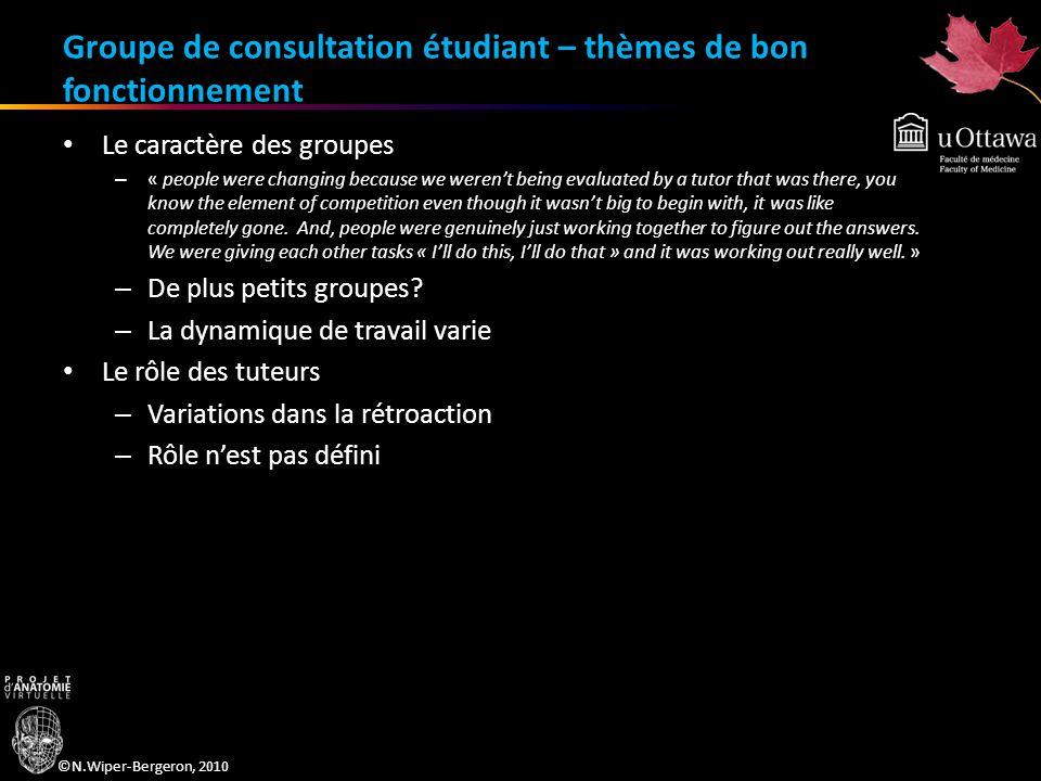 ©N.Wiper-Bergeron, 2010 Groupe de consultation étudiant – thèmes de bon fonctionnement Le caractère des groupes – « people were changing because we we