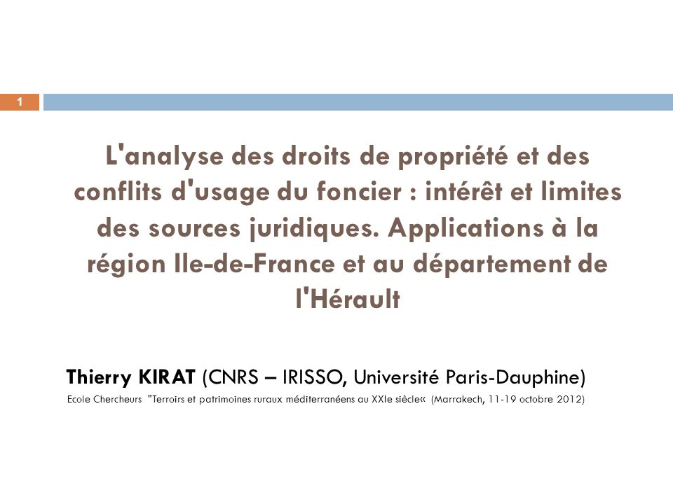 L'analyse des droits de propriété et des conflits d'usage du foncier : intérêt et limites des sources juridiques. Applications à la région Ile-de-Fran