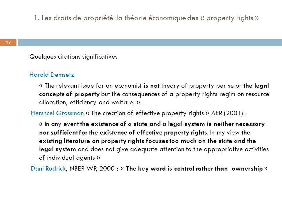 1. Les droits de propriété :la théorie économique des « property rights » Quelques citations significatives Harold Demsetz « The relevant issue for an