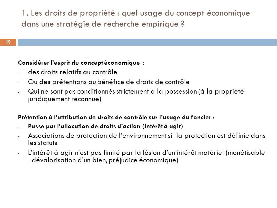 1. Les droits de propriété : quel usage du concept économique dans une stratégie de recherche empirique ? Considérer lesprit du concept économique : -